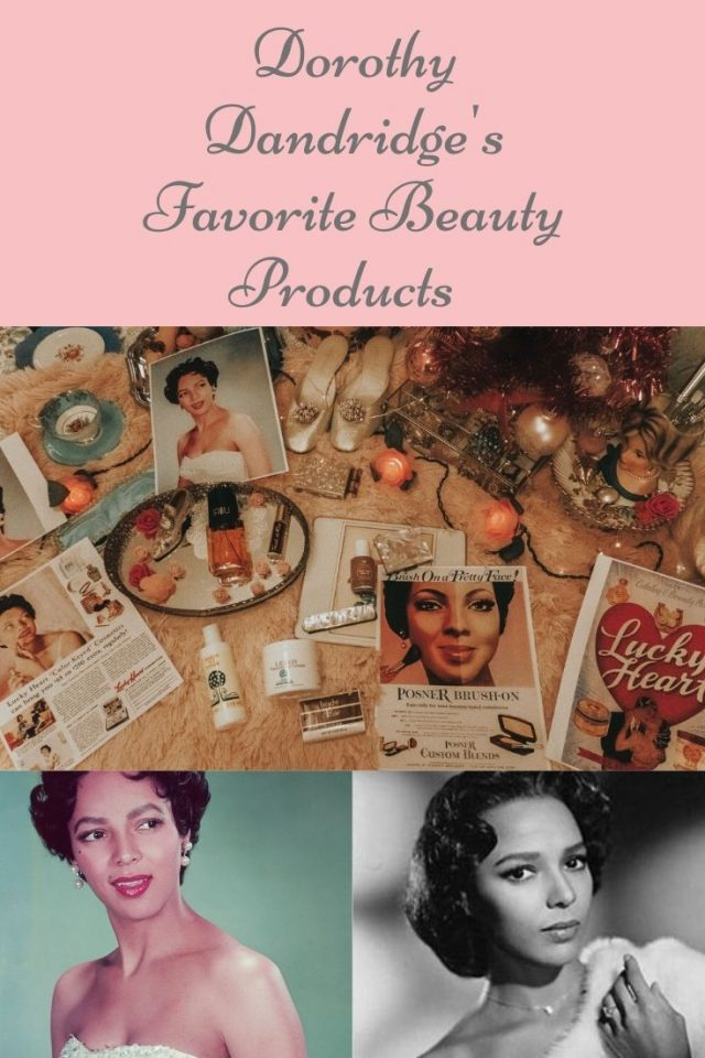 Dorothy Dandridge, Dorothy Dandridge perfume, Dorothy dandridge beauty products, Dorothy Dandridge bio, Lucky heart Cosmetics, Tabu by Dana history, Posner Cosmetics history, Vintage cosmetics from African Americans
