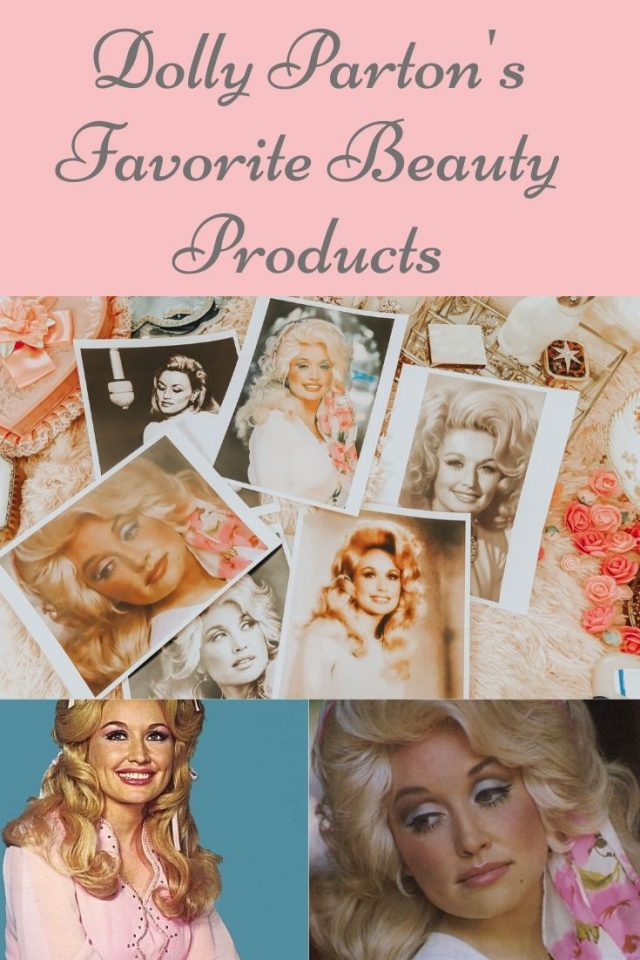 Dolly Parton, Dolly Parton's Favorite Beauty Products, Dolly Parton Beauty Secrets, Dolly Parton Beauty Tips