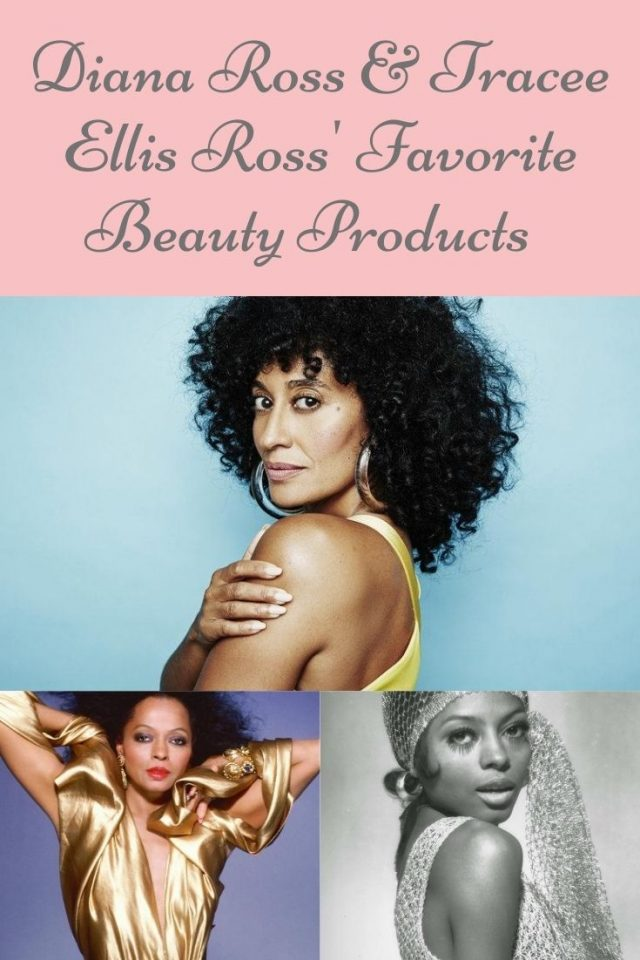 Diana Ross and Tracee Ellis Ross' Favorite Beauty Products, Diana Ross, Tracee Ellis Ross,