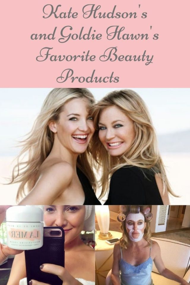 Kate Hudson and goldie hawn's favorite beauty products, Kate beauty routine, Goldie Hawn Beauty routine, Goldie Hawn beauty secrets, Kate Hudson beauty secrets