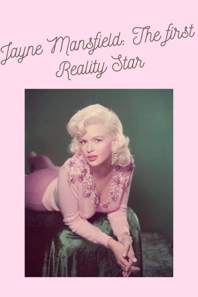 Jayne Mansfield, Jayne Mansfield america's first reality star, Jayne Mansfield Pink palace,