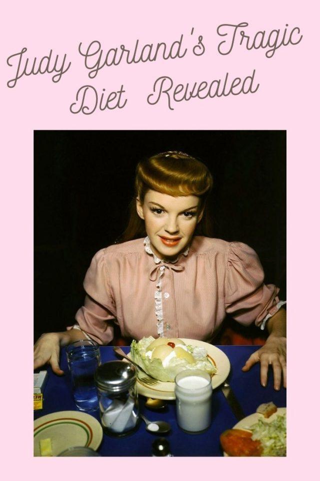 Judy Garland, Judy Garland's Diet, Judy Garland Drug addiction ,Judy Garland's tragic life, Judy Garland death, Judy Garland Diet Wizard of Oz,