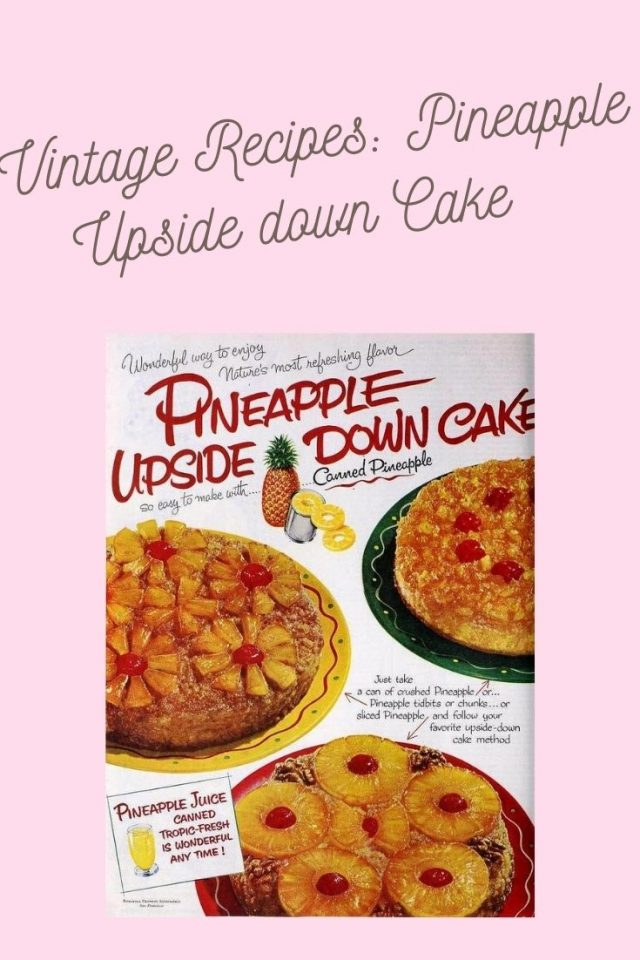 Vintage Recipes: Baking a Pineapple Upside-down Cake,
