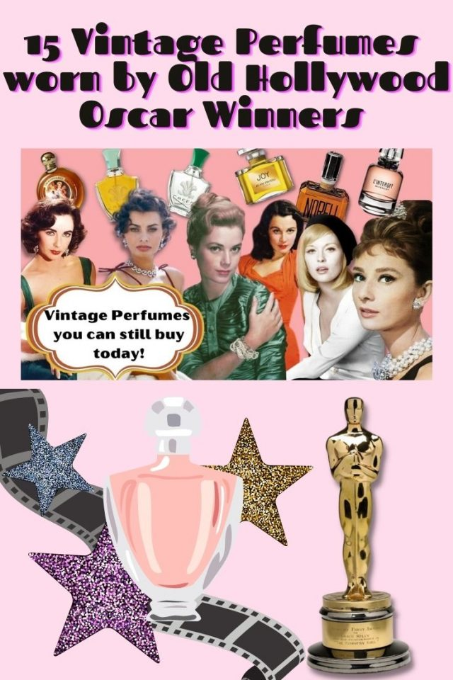 Old Hollywood Perfumes, vintage perfumes you can still buy today, pop old hollywood perfumes, Old hollywood oscar winners, Old Hollywood best actress winner