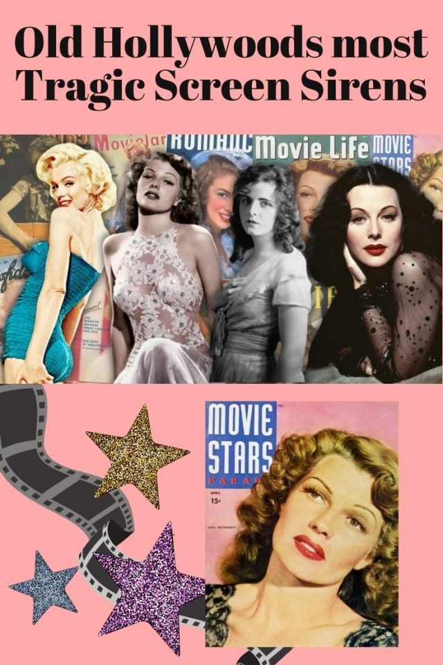 Old Hollywood Tragic Screen Sirens, Tragic Old hollywood Actresses, Marilyn Monroe, Rita Hayworth, Hedy Lamar