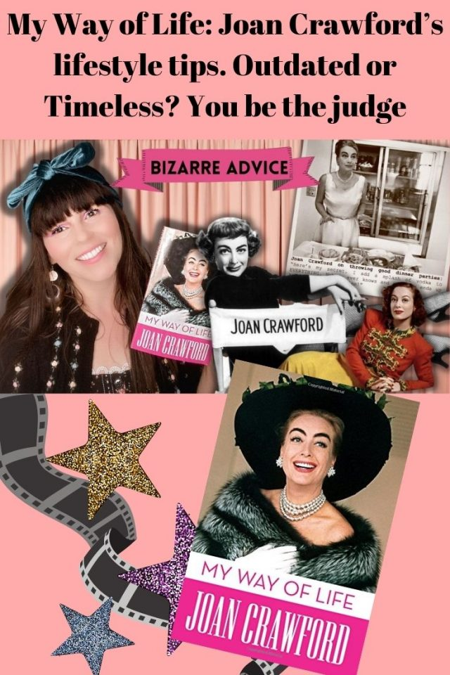 Joan Crawford's Bizarre Vintage lifestyle tips: Outdated or Timeless?