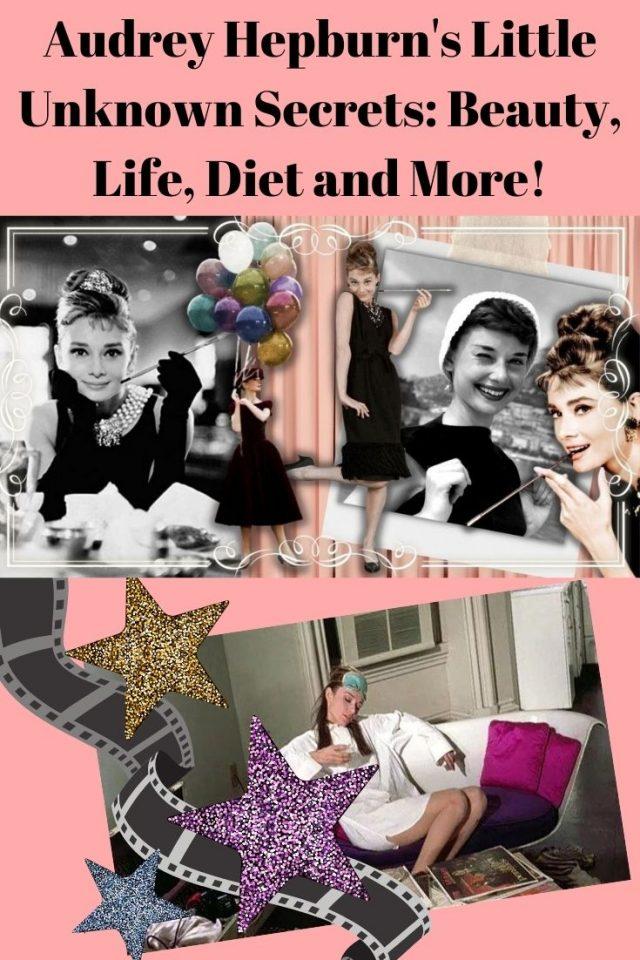 Audrey Hepburn's Little Unknown Secrets: Beauty, Life, Diet and More!